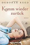 Komm wieder zur�ck: Roman