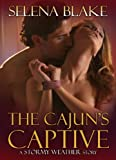 The Cajuns Captive (Stormy Weather, Book One)