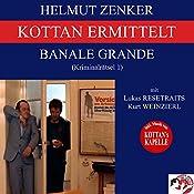 Banale Grande (Kottan ermittelt - Kriminalrätsel 1) | Helmut Zenker