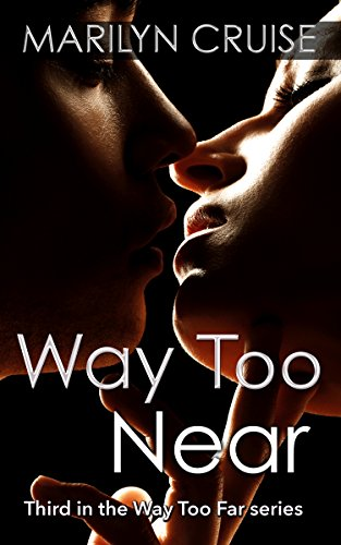 Way Too Near (Way Too Far series Book 3)