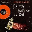 Für Eile fehlt mir die Zeit Hörbuch von Horst Evers Gesprochen von: Horst Evers