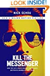 Kill the Messenger: How the CIA's Cra...