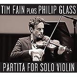 Tim Fain plays Glass - Partita for Solo Violin
