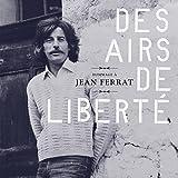 Hommage à Jean Ferrat : Des airs de liberté