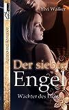 Der siebte Engel - Wächter des Lichts 3 (German Edition)