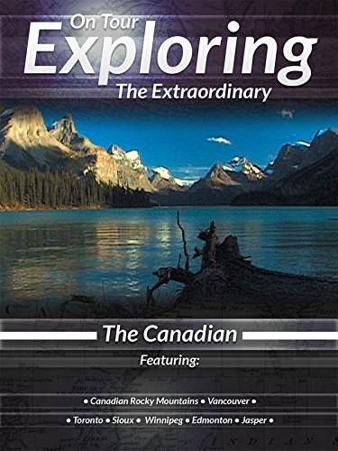 On Tour Exploring the Extraordinary The Canadian