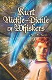 Kurt Nickle-Dickle of Whiskers