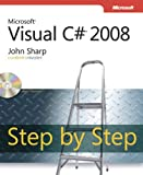 John Sharp Microsoft® Visual C#® 2008 Step by Step (PRO- Step by Step Developer)