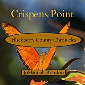 Crispens Point: The Blackberry County Chronicles, Book 1 | JoHannah Reardon