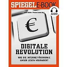 Digitale Revolution: Wie die Internet-Ökonomie unser Leben verändert Hörbuch von  DER SPIEGEL Gesprochen von:  Deutsche Blindenstudienanstalt