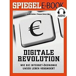 Digitale Revolution: Wie die Internet-Ökonomie unser Leben verändert Hörbuch