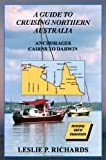 A Guide to Cruising Northern Australia - Cairns to Darwin