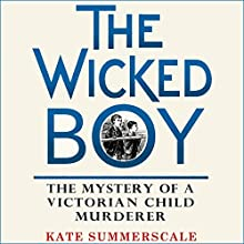 The Wicked Boy Audiobook by Kate Summerscale Narrated by Jot Davies
