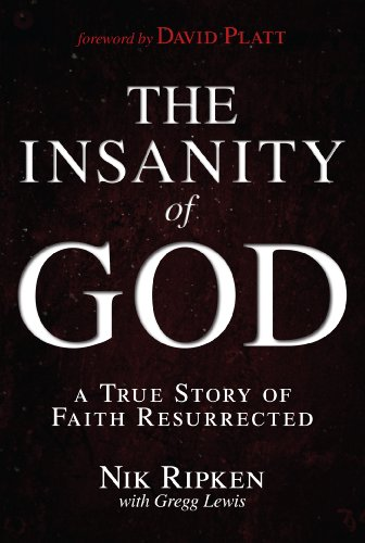 Download The Insanity of God: A True Story of Faith Resurrected