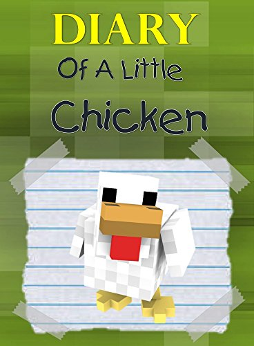 Free Kindle Book : Minecraft: Diary Of A Little Chicken (Minecraft Diary)