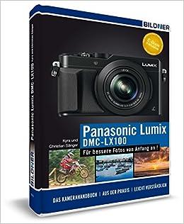 DMC-LX 100 - Für bessere Fotos von Anfang an! (German) Hardcover