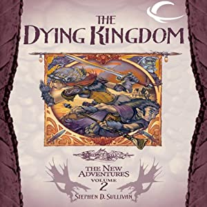 The Dying Kingdom: Dragonlance: The New Adventures: Spellbinder Quartet, Book 2 | [Stephen D. Sullivan]