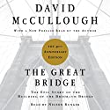 The Great Bridge: The Epic Story of the Building of the Brooklyn Bridge (       UNABRIDGED) by David McCullough Narrated by Nelson Runger