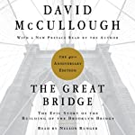 The Great Bridge: The Epic Story of the Building of the Brooklyn Bridge   David McCullough