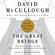 The Great Bridge: The Epic Story of the Building of the Brooklyn Bridge | [David McCullough]