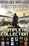 Sherlock Holmes The Complete Collection: 4 Novels + 5 Collections (56 Short Stories) + 1 Excluded Young Short Story + 3 RARE Adventures + FREE 60 HD Audio Book (UNABRIDGED COLLECTION)