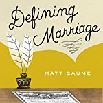 Defining Marriage: Voices from a Forty-Year Labor of Love | Matthew Baume