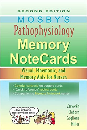 Mosby's Pathophysiology Memory NoteCards: Visual, Mnemonic, and Memory Aids for Nurses, 2e written by JoAnn Zerwekh MSN  EdD  RN
