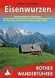 Eisenwurzen - Nationalpark Kalkalpen: 50 Touren zwischen Steyr und Ybbs (Rother Wanderführer)