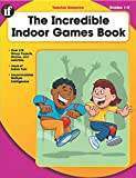 img - for The Incredible Indoor Games Book, Grades 1 - 5 book / textbook / text book