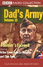 Dad's Army, Volume 10: A Soldier's Farewell  by Jimmy Perry, David Croft Narrated by Arthur Lowe, John Le Mesurier, Clive Dunn