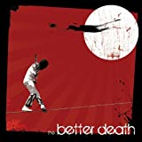 Better Death - The Better Death