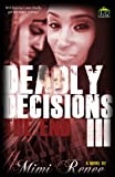 DEADLY DECISIONS III: The End