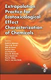 img - for Extrapolation Practice for Ecotoxicological Effect Characterization of Chemicals book / textbook / text book