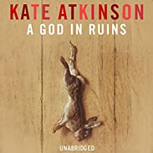 A God in Ruins (       UNABRIDGED) by Kate Atkinson Narrated by Alex Jennings
