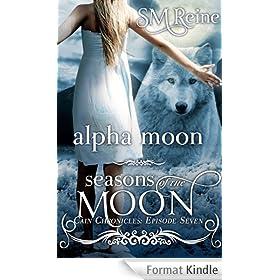 Alpha Moon: The Cain Chronicles (Seasons of the Moon Book 8) (English Edition)