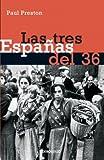 Las tres Espanas del 36 / 1936: Three Visions of Spain