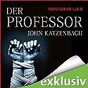 Der Professor (       ungekürzt) von John Katzenbach Gesprochen von: Simon Jäger