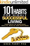 101 Habits for Highly Successful Livi...