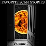 Favorite Science Fiction Stories: Volume 7 | Walter Miller, Jr.,Harry Harrison,H. P. Lovecraft,Lester del Rey,Peter Bailey,Jack Eagan,Mauri Wolf