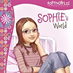Sophie's World: Faithgirlz!, Book 1 | Nancy Rue