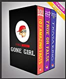 Gone Girl: G Whiz Trilogy Set (Limited Edition): Fun Facts & Trivia Tidbits
