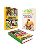 Natural Antibiotics Box Set: 15 of the Most Powerful Natural Antibiotics to Kills All Infections, to Cure Your Acne Without Chemicals and to Reduce Your ... Books, herbal antibiotics and antivirals)