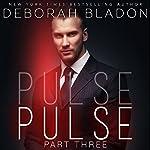 PULSE - Part Three   Deborah Bladon