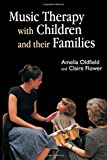img - for Music Therapy with Children and their Families by Claire Flower (2008-05-15) book / textbook / text book