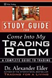 Come into My Trading Room: Study Guide: A Complete Guide to Trading (Wiley Trading) by Alexander Elder (2002-05-16)