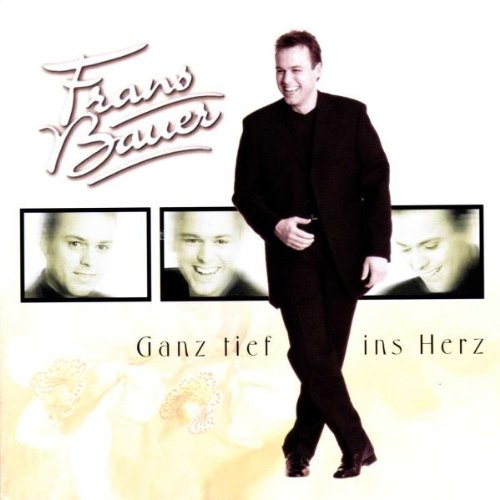 Frans Bauer - Ganz Tief Ins Herz - Zortam Music