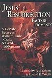 Jesus' Resurrection: Fact or Figment?: A Debate Between William Lane Craig & Gerd Ludemann