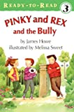 Pinky And Rex And The Bully (Turtleback School & Library Binding Edition) (Ready-To-Read:) (0785791329) by James Howe