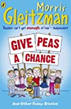 Give Peas a Chance (0141324112) by Gleitzman, Morris