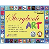 Storybook Art: Hands-On Art for Children in the Styles of 100 Great Picture Book Illustrators (Bright Ideas for Learning (TM)) ~ MaryAnn F. Kohl